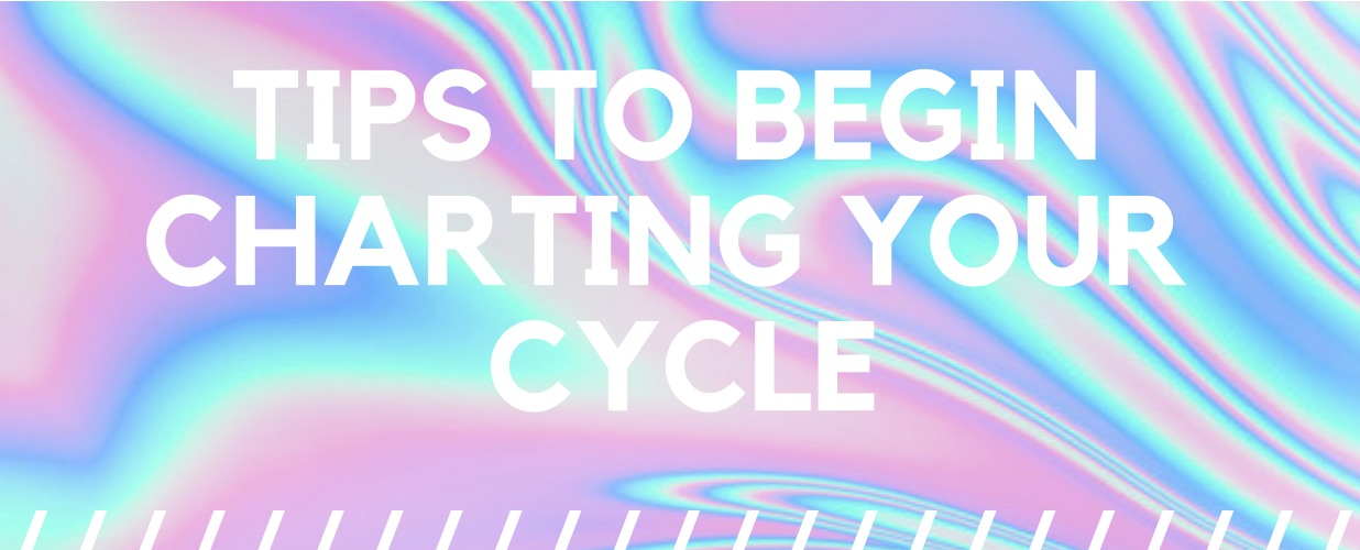 tips to begin charting your cycle